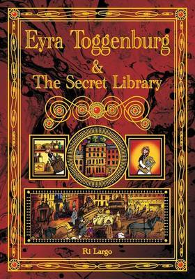 Eyra Toggenburg and the Secret Library