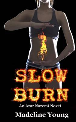 Slow Burn: An Azar Nazemi Novel