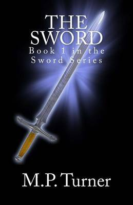The Sword: Book 1 in the Sword Series