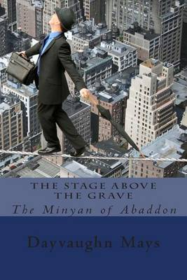 The Stage Above the Grave: The Minyan of Abaddon