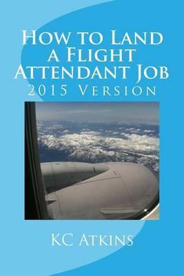 How to Land a Flight Attendant Job