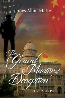 The Grand Master of Deception: The Caul - Part VI