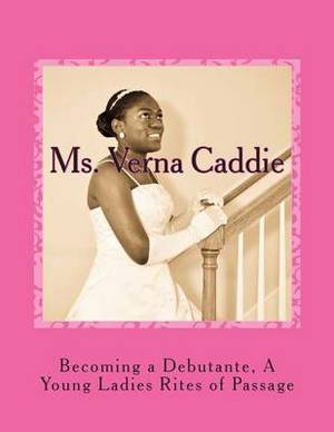 Becoming a Debutante, a Young Ladies Rites of Passage