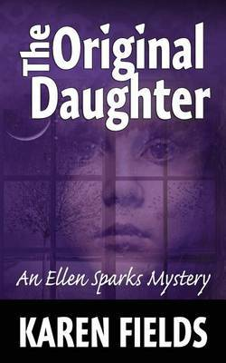 The Original Daughter: An Ellen Sparks Mystery
