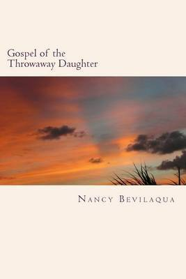 Gospel of the Throwaway Daughter: Poems