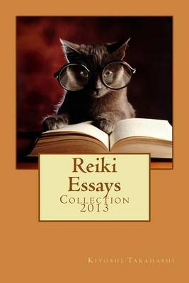 Reiki Essays: Collection 2013