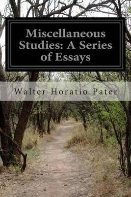 Miscellaneous Studies: A Series of Essays