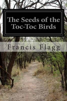 The Seeds of the Toc-Toc Birds