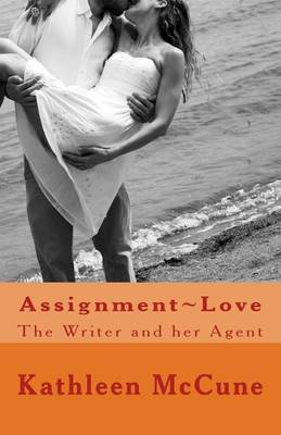 Assignment Love: The Writer and Her Agent