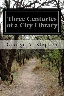 Three Centuries of a City Library: An Historical and Descriptive Account of the Norwich Public Library