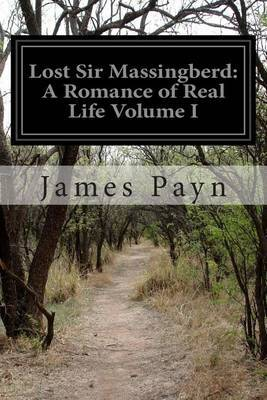 Lost Sir Massingberd: A Romance of Real Life Volume I