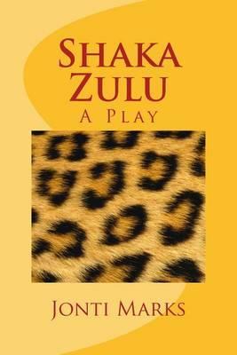 Shaka Zulu: A Play