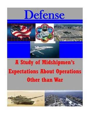 A Study of Midshipmen's Expectations about Operations Other Than War