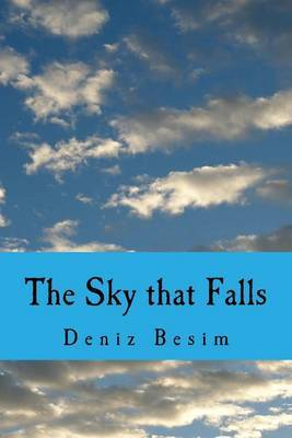 The Sky That Falls: A Collection of Poems