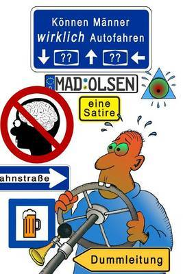 Koennen Maenner Wirklich Autofahren?: Eine Satire