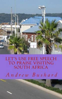 Let's Use Free Speech to Praise Visiting South Africa