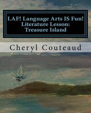 Laf! Language Arts Is Fun! Literature Lesson: Treasure Island: Language Arts Is Fun!