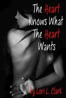 The Heart Knows What the Heart Wants