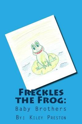 Freckles the Frog: Baby Brothers