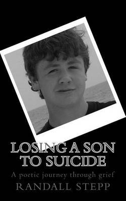 Losing a Son to Suicide: A Poetic Journey Through Grief