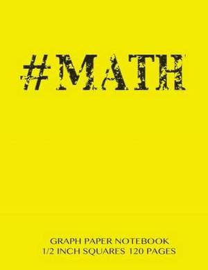 #Math Graph Paper Notebook 1/2 Inch Squares 120 Pages: Notebook Not eBook with Yellow Cover, 8.5 X 11 Graph Paper Notebook with 1/2 Inch Squares, Perfect Bound, Ideal for Graphs, Math Sums, Composition Notebook or Even Journal