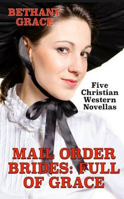 Mail Order Brides: Full of Grace: Five Christian Western Novellas