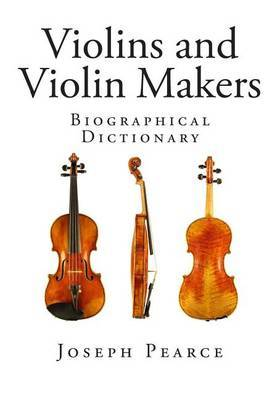 Violins and Violin Makers: Biographical Dictionary