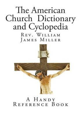 The American Church Dictionary and Cyclopedia