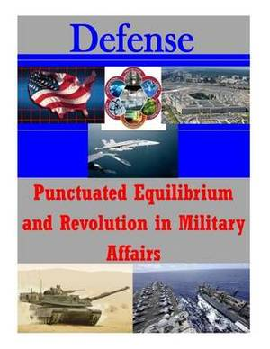 Punctuated Equilibrium and Revolution in Military Affairs