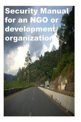 Security Manual for an Ngo or Development Organisation