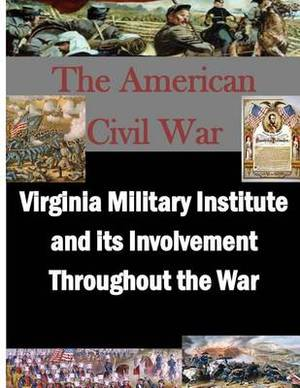 Virginia Military Institute and Its Involvement Throughout the War