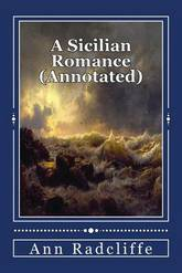 the plot setting and characters of a sicilian romance a gothic novel by ann radcliffe Romanticism and fantasy: the gothic or contemporary romance, was ann radcliffe tried to meld the romance and the novel — radcliffe seems more interested.