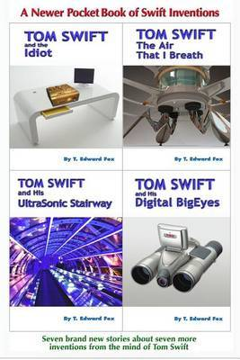 Tom Swift's a Newer Pocket Book of Swift Inventions: A Third Helping of Seven Short Invention Stories