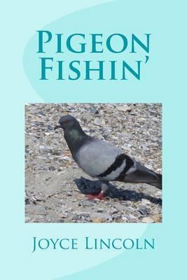 Pigeon Fishin'