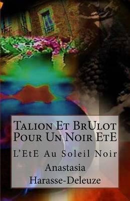 Talion Et Brulot Pour Un Noir Ete: L'Ete Au Soleil Noir