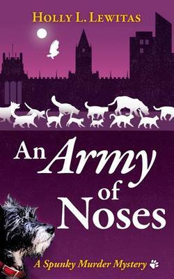 An Army of Noses: A Spunky Murder Mystery