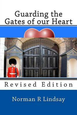 Guarding the Gates of Our Heart: Revised Edition