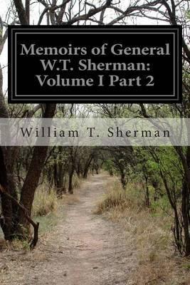 Memoirs of General W.T. Sherman: Volume I Part 2
