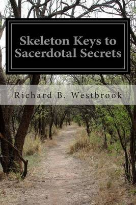 Skeleton Keys to Sacerdotal Secrets