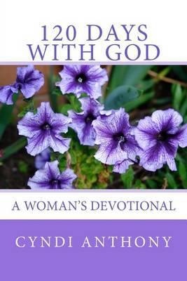 120 Days with God: A Woman's Devotional