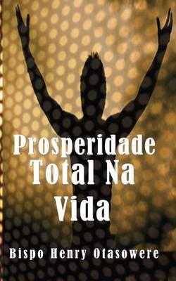Prosperidade Total Na Vida