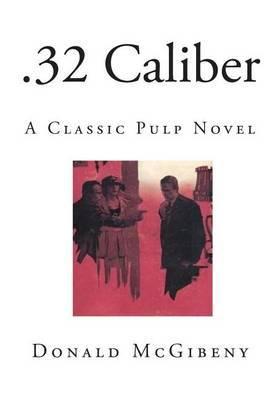 32 Caliber: A Classic Pulp Novel