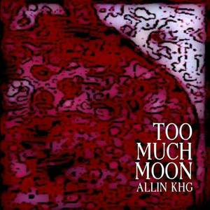 Too Much Moon