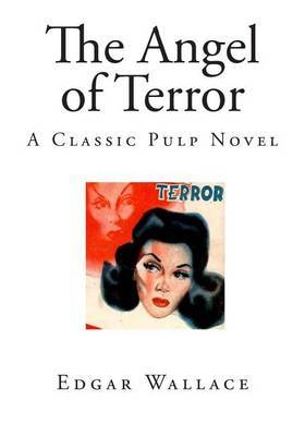 The Angel of Terror: A Classic Pulp Novel