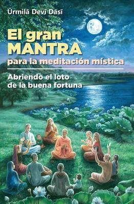 El Gran Mantra Para La Meditacion Mistica: Abriendo El Loto de La Buena Fortuna