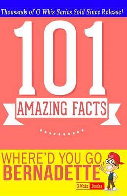 Where'd You Go, Bernadette - 101 Amazing Facts: Fun Facts & Trivia Tidbits