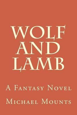 Wolf and Lamb: A Fantasy Novel