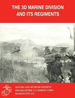 The 3D Marine Division and Its Regiments
