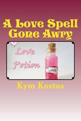 A Love Spell Gone Awry
