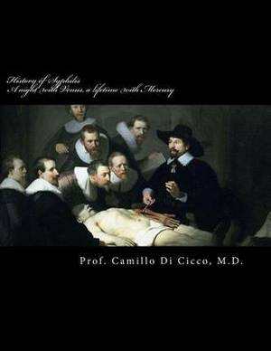 History of Syphilis: A Night with Venus, a Lifetime with Mercury: de Morbo Gallico